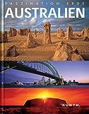 Faszination Erde : Australien - Robert Fischer, Ute Friesen, Marcus Würmli