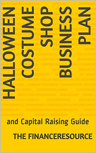 Halloween Costume Shop Business Plan: and Capital Raising Guide (English Edition)