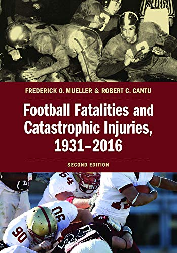 Football Fatalities and Catastrophic Injuries, 1931-2016, Second Edition (English Edition)