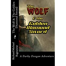 The Wolf & The Golden Diamond Sword: A Darby Doogan Adventure