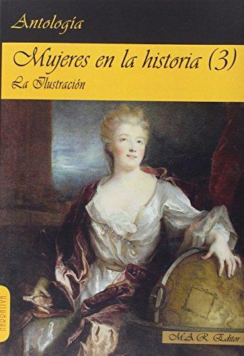 Mujeres en la historia (3) La Ilustración. (Narrativa) por Mary Montagu