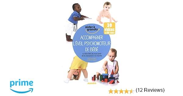 75a2ae70db36e Accompagner l'éveil psychomoteur de bébé - Le bien-être du tout-petit:  Amazon.fr: Pascale Pavy, Cyrielle Rault: Livres