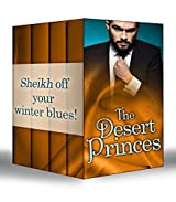 The Desert Princes: Sheikh Boss, Hot Desert Nights / Secret Sheikh, Secret Baby / Sheikh in the City / To Catch A Sheikh (Mills & Boon e-Book Collections)