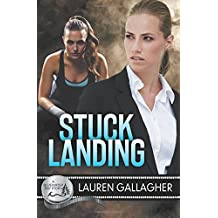 Stuck Landing by Lauren Gallagher (2015-12-08)