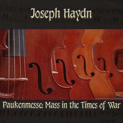 Joseph Haydn: Paukenmesse: Mass in the Times of War