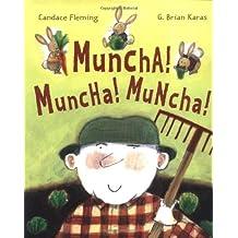 Muncha! Muncha! Muncha! (Anne Schwartz Books)