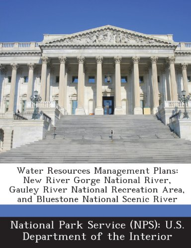 Water Resources Management Plans: New River Gorge National River, Gauley River National Recreation Area, and BlueStone National Scenic River -