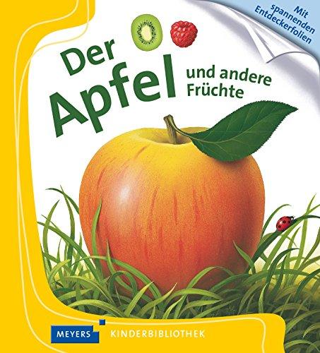 Der Apfel: Meyers kleine Kinderbibliothek (Meyers Kinderbibliothek)