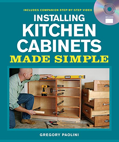 Pdf Download Installing Kitchen Cabinets Made Simple Read Online By Gregory Paolini Fybfgfdggdf