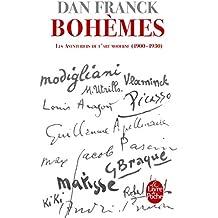 Bohèmes: Les Aventures de l'Art moderne 1900- 1930