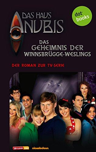 das-haus-anubis-band-5-das-geheimnis-der-winnsbrgge-weslings-der-roman-zur-tv-serie