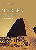 Nubien: Geheimnisvolles Goldland der Ägypter - Piotr O Scholz