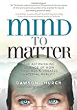 #7: Mind to Matter: The Astonishing Science of How Your Brain Creates Material Reality