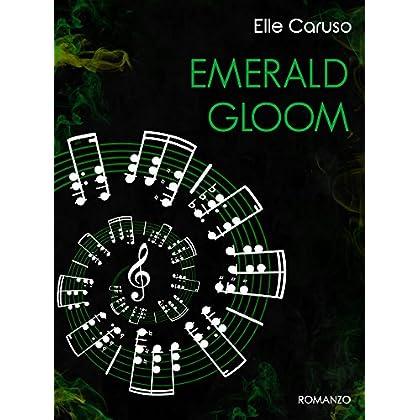 Emerald Gloom