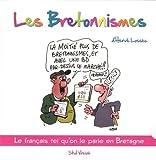 Coffret Les Bretonnismes en 2 volumes - Tome 1, Les Bretonnismes ; Tome 2, Les Bretonnismes de retour