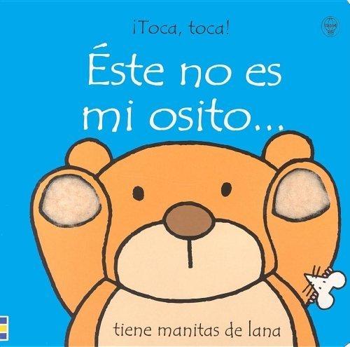 Este No Es Mi Osito: Tiene Manitas De Lana (Toca, Toca!) (Spanish Edition) by Fiona Watt (2000-06-01)