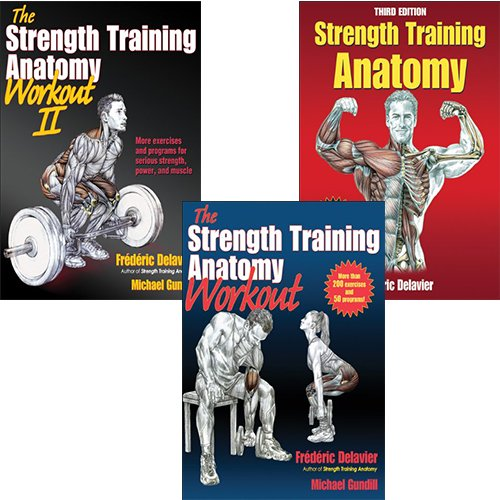 The Strength Training Anatomy Book Collection 3 Book Set Pack (Strength Training Anatomy, The Strength Training Anatomy Workout, The Strength Training Anatomy Workout, Volume II: 2)