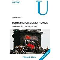 Petite histoire de la France: De la Belle Époque à nos jours