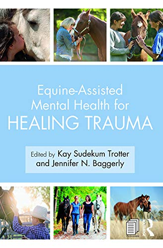 Equine-Assisted Mental Health for Healing Trauma (English Edition)