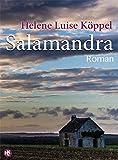 'Salamandra (SÜDFRANKREICH-thriller 4)' von 'Helene Luise Köppel'