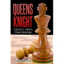Queens Knight: 1.Nc3 & 1...Nc6 in Chess Openings