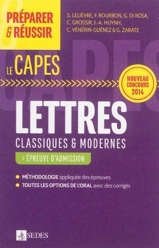 Préparer et réussir le CAPES de Lettres classiques et modernes - Épreuve d'admission: Nouveau concours 2014