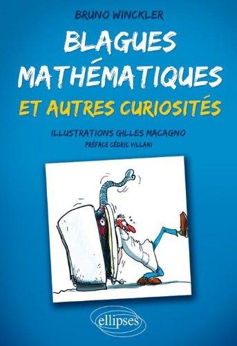 Blagues Mathématiques & Autres Curiosités par Bruno Winckler