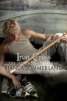 Iron Cross: The Dartmouth Cobras #6 (English Edition) par [Sommerland, Bianca]
