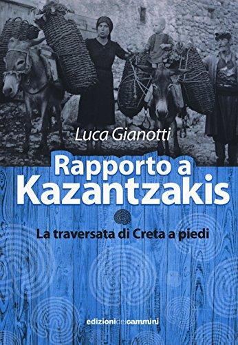 Rapporto a Kazantzakis. La traversata di Creta a piedi