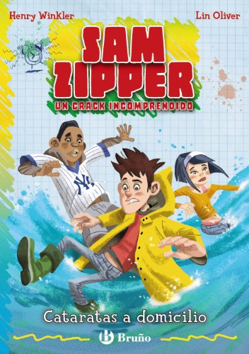 Cataratas a domicilio: Sam Zipper, un crack incomprendido (Castellano - A Partir De 10 Años - Personajes Y Series - Sam Zipper) por Henry Winkler