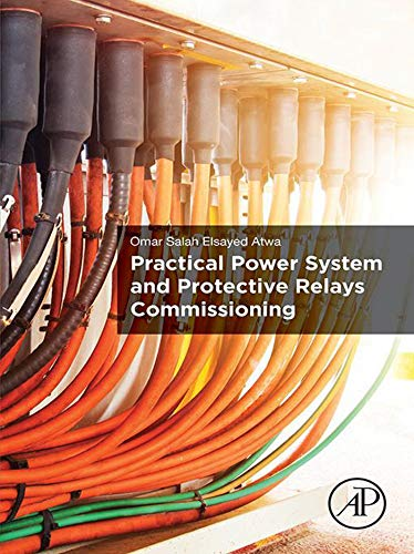 Practical Power System and Protective Relays Commissioning (English Edition)