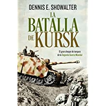 La batalla de Kursk (Spanish Edition)