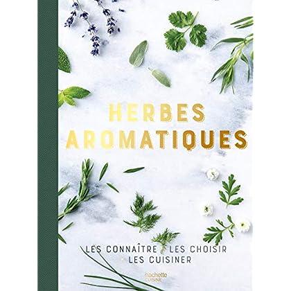 Herbes aromatiques : les connaître, les choisir, les cuisiner (Hors Collection Cuisine)