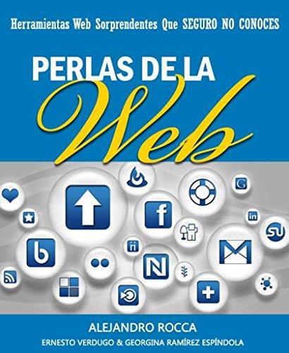 Perlas de la web: Herramientas web sorprendentes que seguro no conoces por Alejandro Rocca
