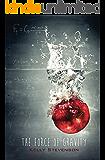 The Force of Gravity (The Force of Gravity, Book 1)