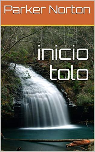 inicio tolo (Galician Edition) por Parker Norton