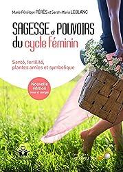Sagesse et pouvoirs du cycle féminin : Santé, fertilité, plantes amies et symbolique