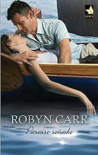 Paraíso soñado: Virgin river par Robyn Carr