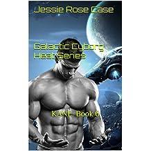 Galactic Cyborg Heat Series: KANE.  Book 6 (English Edition)