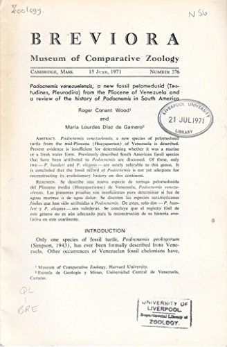 No. 376 Podocnemis Venezuelensis, A New Fossil Pelomedusid (Testudines, Pleurodira) from the Pliocene of Venezuela and a Review of the History of Podocnemis in South America (Breviora) 15 June, 1971