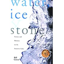 Water, Ice and Stone: Science and Memory on the Antarctic Lakes