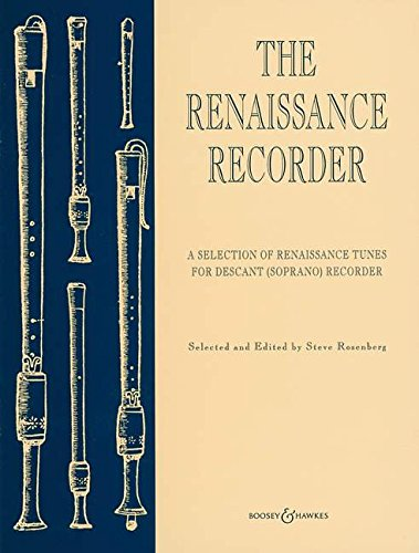 The Renaissance Recorder: A Selection of Renaissance Tunes. Sopran-Blockflöte und Klavier.