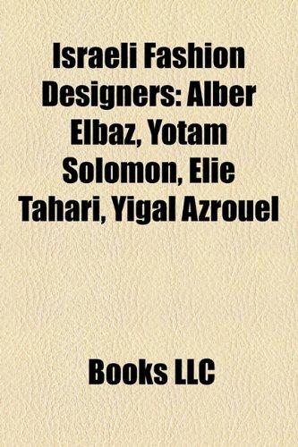 israeli-fashion-designers-alber-elbaz-yotam-solomon-elie-tahari-yigal-azrouel