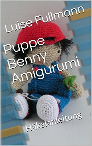 Puppe Benny Amigurumi Häkelanleitung Ebook Luise Fullmann Kelly