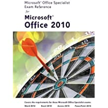Microsoft Office Specialist Exam Reference for Microsoft Office 2010