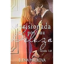 Aprisionada por sua Beleza (Portuguese Edition)