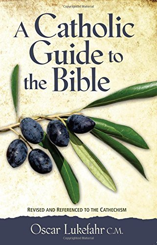A Catholic Guide to the Bible, Revised by Father Oscar Lukefahr CM (1998-03-16)