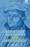 'Eine kleine Geschichte der Reformation' von Jörg Kailus
