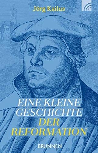 Buchseite und Rezensionen zu 'Eine kleine Geschichte der Reformation' von Jörg Kailus