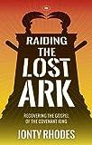Raiding the Lost Ark by Jonty Rhodes (2013-11-15)